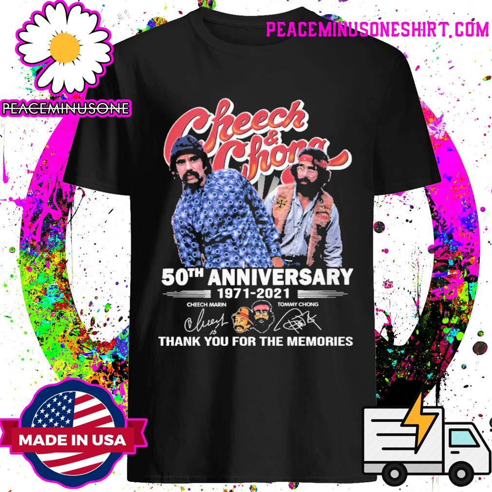 Cheech and Chong 50th anniversary 1971 2021 signatures thank you for the memories shirt