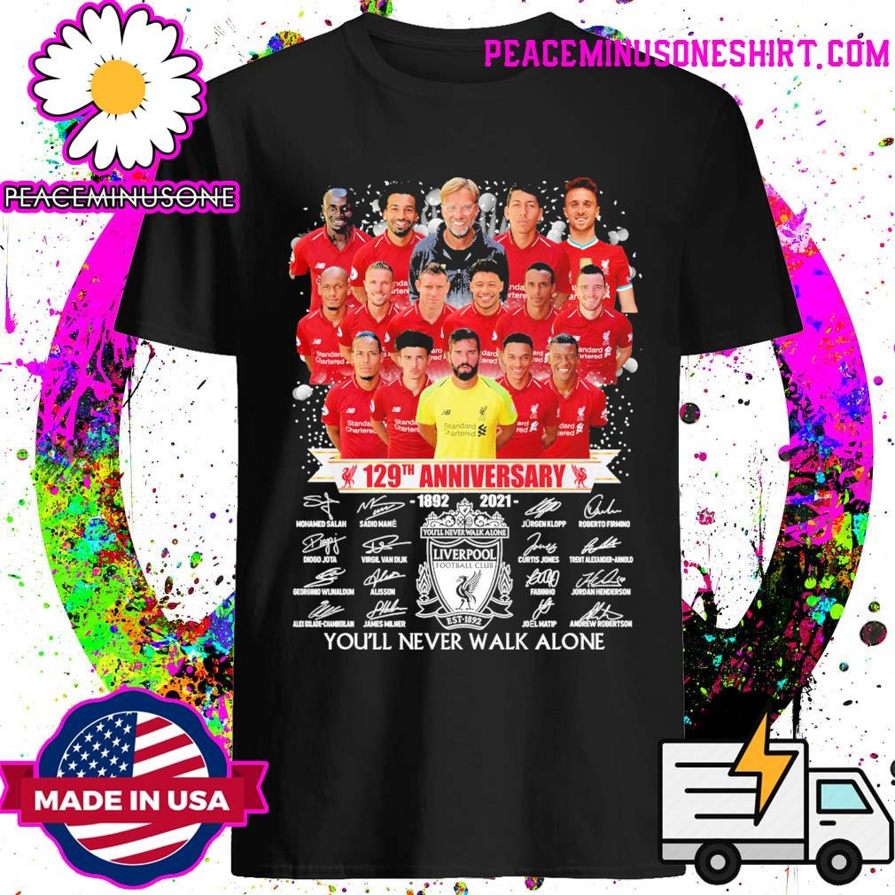 Liverpool 129th Anniversary 1892 2021 signatures you'll never walk alone shirt